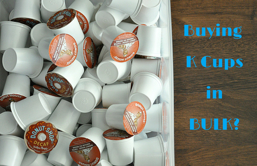Buying K Cups in BULK
