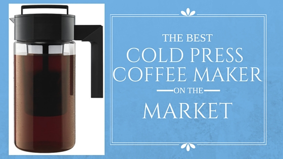best cold press coffee maker