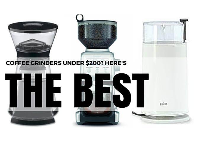 What Is The Best Coffee Grinder Under 200 Dollars