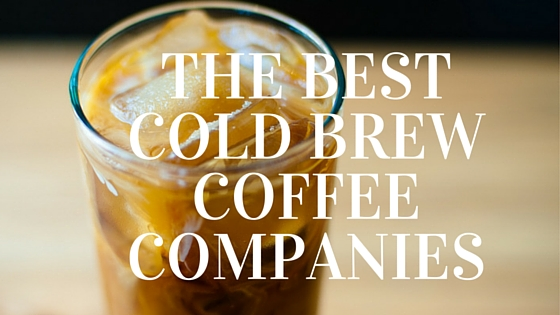 cold brew coffee companies
