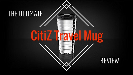citiz travel mug review