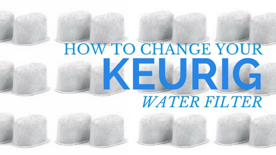 how to replace keurig water filter