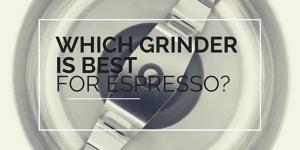 What's the Best Espresso Grinder under 200 Dollars?