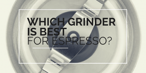 What's the Best Espresso Grinder under 200 Dollars?