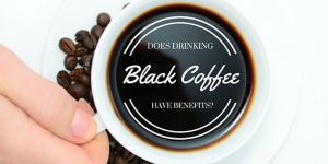 What are the Benefits of Black Coffee?