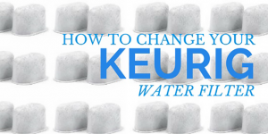 Do You Know How to Replace Keurig Water Filter and Maintain Your Keurig?