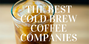 Ready to Try Cold Brewed Coffee? These Cold Brew Coffee Companies Make it Easy