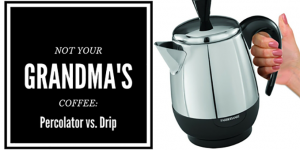 Percolator Coffee Vs. Drip:  Which is the Best?