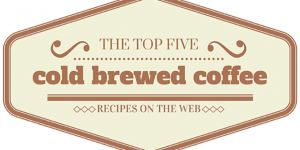 Need a recipe for making cold coffee? Here are 5 of the internet's best!