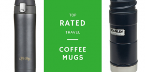What Are The Top Rated Travel Coffee Mugs?